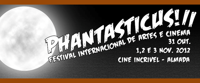 Phantasticus II International Film and Music Festival 2012 almada portugal