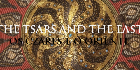 The Tsars and the East, Os Czares e o Oriente museu calouste gulbenkian